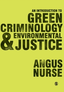 An Introduction to Green Criminology and Environmental Justice, Paperback Book