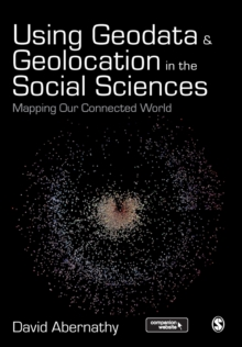 Using Geodata and Geolocation in the Social Sciences : Mapping our Connected World, Paperback / softback Book