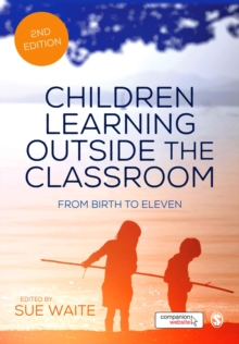 Children Learning Outside the Classroom : From Birth to Eleven, Hardback Book