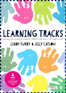 Learning Tracks : Planning and Assessing Learning for Children with Severe and Complex Needs, Paperback Book
