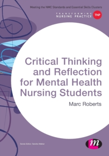 Critical Thinking and Reflection for Mental Health Nursing Students, Paperback Book
