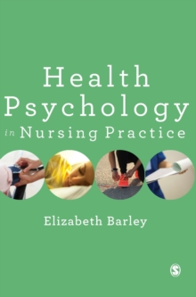 Health Psychology in Nursing Practice, Hardback Book
