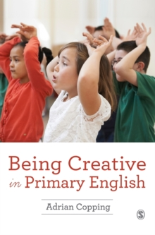 Being Creative in Primary English, Hardback Book