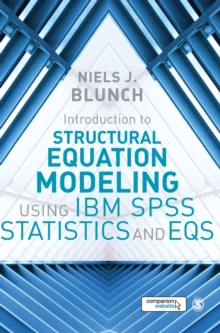 Introduction to Structural Equation Modeling Using IBM SPSS Statistics and EQS, Hardback Book