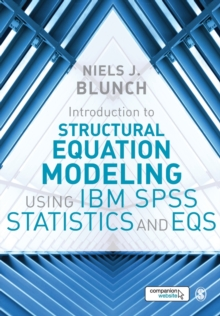 Introduction to Structural Equation Modeling Using IBM SPSS Statistics and EQS, Paperback Book