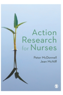 Action Research for Nurses, Hardback Book
