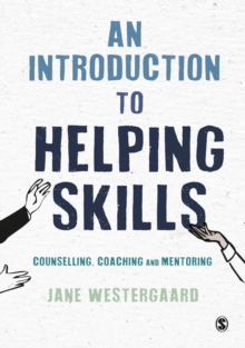 An Introduction to Helping Skills : Counselling, Coaching and Mentoring, Paperback / softback Book
