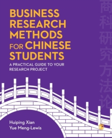Business Research Methods for Chinese Students : A Practical Guide to Your Research Project, Paperback Book