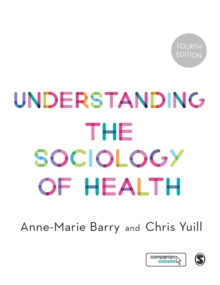 Understanding the Sociology of Health : An Introduction, Hardback Book