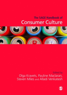 The SAGE Handbook of Consumer Culture, Hardback Book