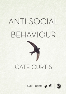 Anti-Social Behaviour : A multi-national perspective of the everyday to the extreme, EPUB eBook