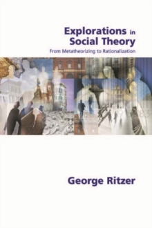 Explorations in Social Theory : From Metatheorizing to Rationalization, EPUB eBook