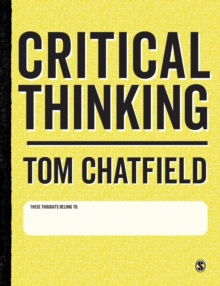 Critical Thinking : Your Guide to Effective Argument, Successful Analysis and Independent Study, Paperback / softback Book