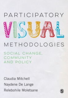 Participatory Visual Methodologies : Social Change, Community and Policy, Paperback Book