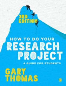 How to Do Your Research Project : A Guide for Students, Hardback Book
