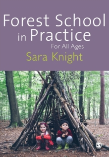 Forest School in Practice : For All Ages, Paperback / softback Book