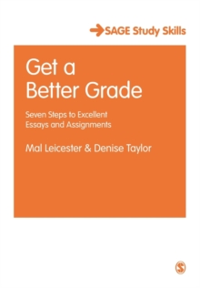 Get a Better Grade : Seven Steps to Excellent Essays and Assignments, Paperback / softback Book
