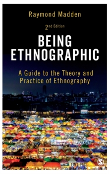 Being Ethnographic : A Guide to the Theory and Practice of Ethnography, Hardback Book