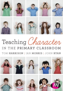 Teaching Character in the Primary Classroom, Paperback Book