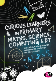 Curious Learners in Primary Maths, Science, Computing and DT, Paperback / softback Book