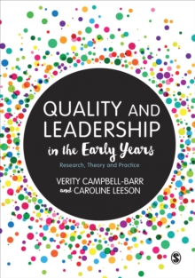 Quality and Leadership in the Early Years : Research, Theory and Practice, PDF eBook