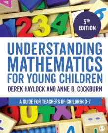 Understanding Mathematics for Young Children : A Guide for Teachers of Children 3-7, Paperback Book