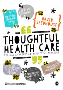 Thoughtful Health Care : Ethical Awareness and Reflective Practice, Paperback Book