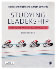 Studying Leadership : Traditional and Critical Approaches, Paperback Book