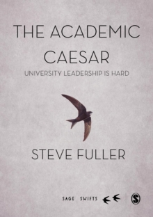 The Academic Caesar : University Leadership is Hard, Hardback Book