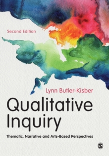 Qualitative Inquiry : Thematic, Narrative and Arts-Based Perspectives, Paperback / softback Book
