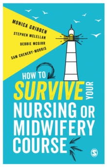 How to Survive your Nursing or Midwifery Course, Paperback Book