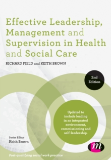 Effective Leadership, Management and Supervision in Health and Social Care, Paperback Book