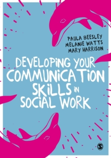 Developing Your Communication Skills in Social Work, Paperback Book
