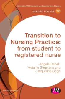 Transition to Nursing Practice: : from student to registered nurse, Hardback Book
