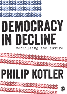 Democracy in Decline : Rebuilding its Future, Paperback Book