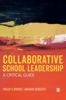 Collaborative School Leadership : A Critical Guide, Hardback Book