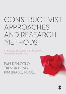Constructivist Approaches and Research Methods : A Practical Guide to Exploring Personal Meanings, PDF eBook