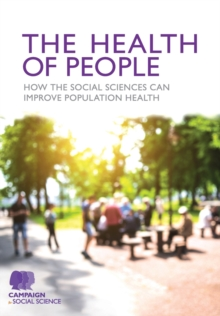 The Health of People : How the Social Sciences Can Improve Population Health, Paperback Book