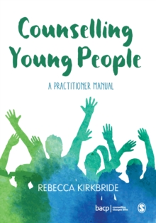 Counselling Young People : A Practitioner Manual, Paperback Book