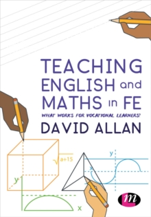 Teaching English and Maths in FE : What works for vocational learners?, Paperback Book