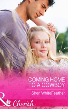 Coming Home to a Cowboy, EPUB eBook