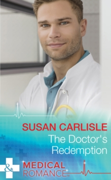 The Doctor's Redemption (Mills & Boon Medical), EPUB eBook