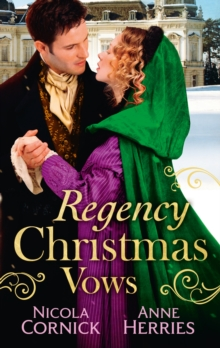 Regency Christmas Vows: The Blanchland Secret / The Mistress of Hanover Square, EPUB eBook