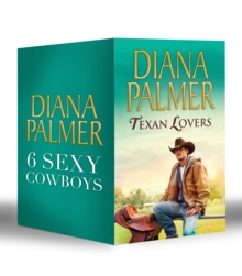 Diana Palmer Texan Lovers: Calhoun / Justin / Tyler / Sutton's Way / Ethan / Connal (Long Tall Texans, Book 16), EPUB eBook
