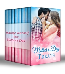 Mother's Day Treats: The Contaxis Baby / Liam's Secret Son / The Arabian Love-Child / A Millionaire For Molly / The Man Who Would Be King / Tall, Dark & Royal / Single With Twins / A Model Debutante, EPUB eBook