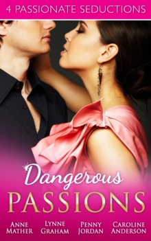 Dangerous Passions: Dangerous Sanctuary / The Heat Of Passion / Darker Side Of Desire / A Man Of Honour (Mills & Boon e-Book Collections), EPUB eBook