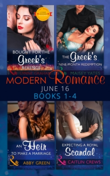 Modern Romance June 2016 Books 1-4: Bought for the Greek's Revenge / An Heir to Make a Marriage / The Greek's Nine-Month Redemption / Expecting a Royal Scandal (Mills & Boon e-Book Collections), EPUB eBook