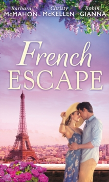 French Escape: From Daredevil to Devoted Daddy / One Week with the French Tycoon / It Happened in Paris... (A Valentine to Remember, Book 2) (Mills & Boon M&B), EPUB eBook