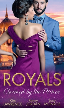 Royals: Claimed By The Prince: The Heartbreaker Prince / Passion and the Prince / Prince of Secrets, EPUB eBook