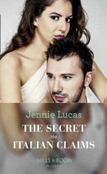 The Secret The Italian Claims (Mills & Boon Modern) (Secret Heirs of  Billionaires, Book 14)